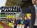 Football Manager 2016 Touch - Football Manager 2016 Touch